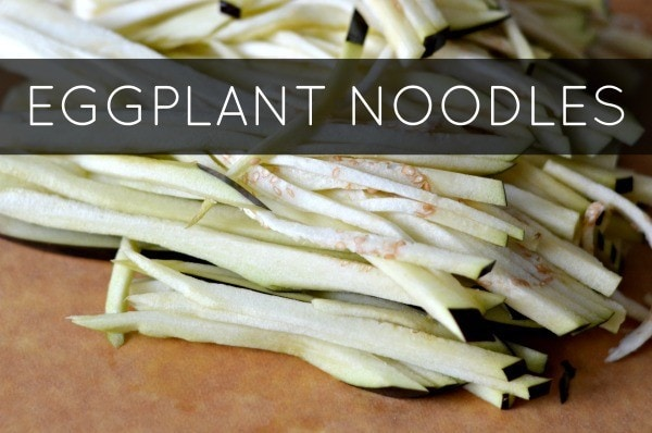 eggplant sliced into noodles
