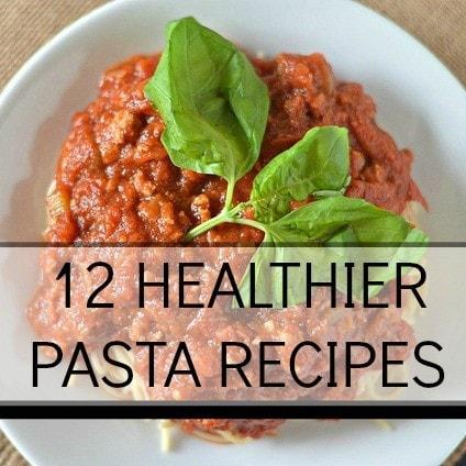 12 healthier pasta recipes