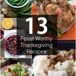 13 Feast Worthy Thanksgiving Recipes