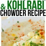 Looking for Kohlrabi Recipes? This one is a keeper! The ultimate comfort food recipe, Potato Corn and Kohlrabi Chowder perfect for a cool summer night.