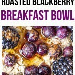 enjoy this breakfast bowl recipe healthy breakfast filled with roasted blackberries blueberries and yogurt not your typical oatmeal breakfast recipes with a bowl full of oats.