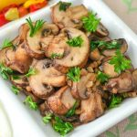 Parsley and Garlic Mushroom Recipe Healthy and Delicious side dish or topping for breakfast like eggs, lunch like grilled cheese or over your favorite steak / grilled chicken.