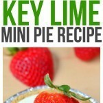 Make this easy Key Lime Pie Recipe for fun mini desserts for parties and entertaining or even a quick and easy family dessert for after dinner