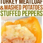 Healthy Turkey Meatloaf Recipe plus vegan mashed potatoes recipe nestled inside colorful peppers to make the ultimate stuffed peppers recipe complete dinner great for meal planning