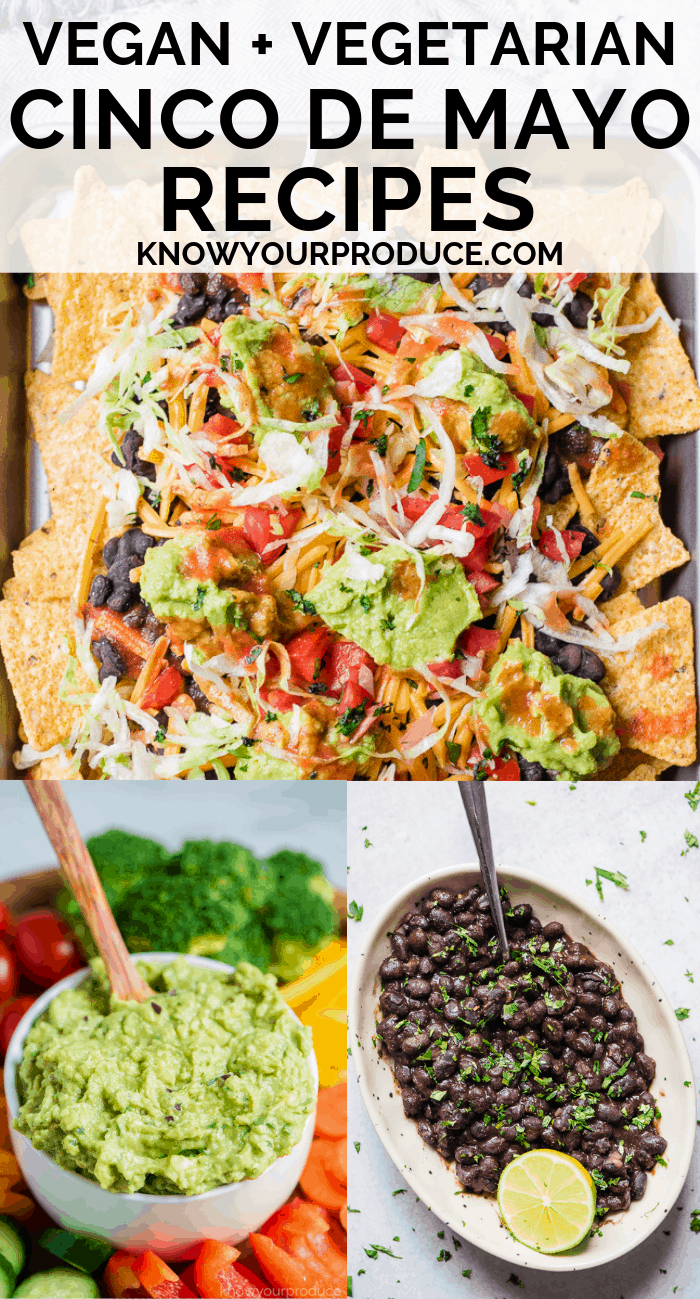 Cinco de Mayo recipes that are vegan and vegetarian - appetizers, sides, and main dish